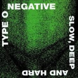 Descargar Type O Negative - Slow, Deep and Hard [1991] MEGA