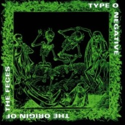 Descargar Type O Negative - The Origin of the Feces [1992] MEGA