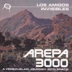 Descargar Los Amigos Invisibles - Arepa 3000 A Venezuelan Journey Into Space [2000] MEGA