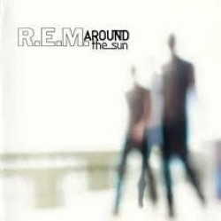 Descargar R.E.M. - Around the Sun [2004] MEGA
