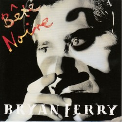 Descargar Bryan Ferry - Bête Noire [1987] MEGA