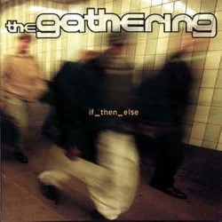 Descargar The Gathering - If_then_else [2000] MEGA