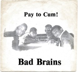 Descargar Bad Brains - Pay to Cum [1980] MEGA
