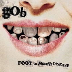 Descargar Gob - Foot In Mouth Disease [2003] MEGA