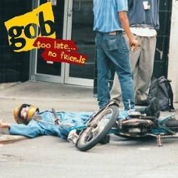 Descargar Gob - Too Late... No Friends [1995] MEGA