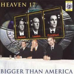 Descargar Heaven 17 - Bigger Than America [1996] MEGA
