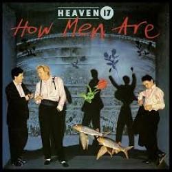 Descargar Heaven 17 - How Men Are [1984] MEGA