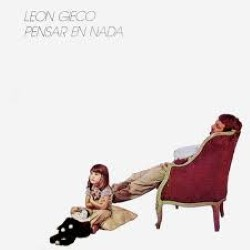 Descargar León Gieco - Pensar en nada [1981] MEGA