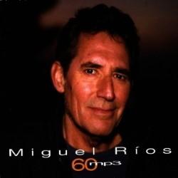 Descargar Miguel Ríos - 60Mp3 [2004] MEGA