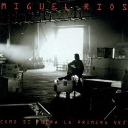 Descargar Miguel Ríos - Como Si Fuera La Primera Vez [1996] MEGA
