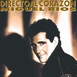 Descargar Miguel Ríos - Directo Al Corazón [1991] MEGA