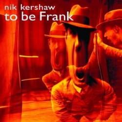 Descargar Nik Kershaw - To Be Frank [2001] MEGA