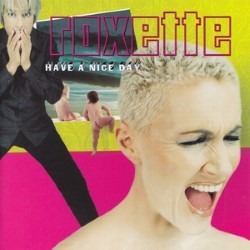 Descargar Roxette - Have a Nice Day [1999] MEGA