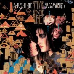 Descargar Siouxsie And The Banshees - A Kiss in the Dreamhouse [1982] MEGA