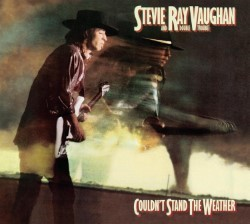 Descargar Stevie Ray Vaughan - Couldn't Stand the Weather [1984] MEGA