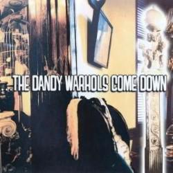 Descargar The Dandy Warhols - …The Dandy Warhols Come Down [1997] MEGA