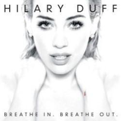 Descargar Hilary Duff - Breathe In, Breathe Out (Deluxe Version) [2015] MEGA