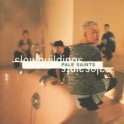 Descargar Pale Saints - Slow Buildings [1994] MEGA