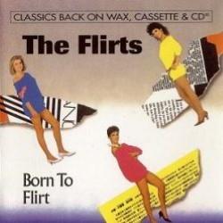 Descargar The Flirts - Born To Flirt [1983] MEGA